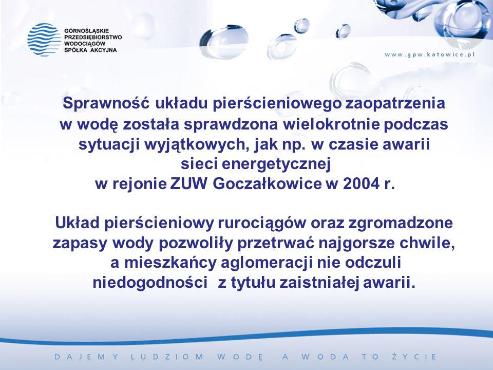 Sprawność układu pierścieniowego zaopatrzenia w wodę została sprawdzona wielokrotnie podczas sytuacji wyjątkowych, jak np. w czasie awarii sieci energ