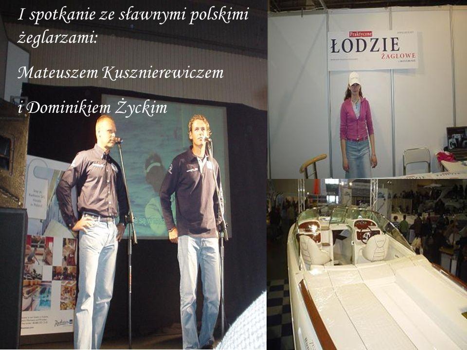 I spotkanie ze sławnymi polskimi żeglarzami: Mateuszem Kusznierewiczem i Dominikiem Życkim