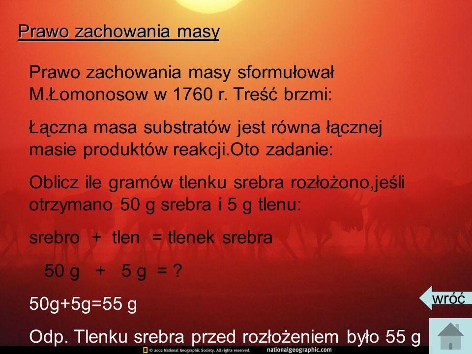 Prawo zachowania masy Prawo zachowania masy sformułował M.Łomonosow w 1760 r.