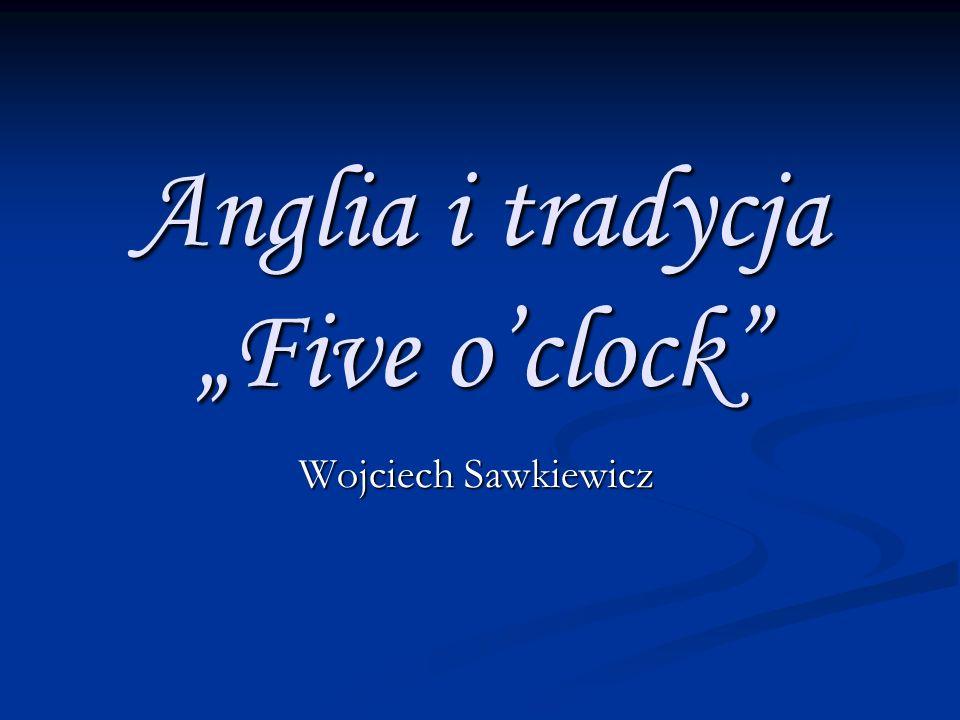 Anglia i tradycja Five oclock Wojciech Sawkiewicz