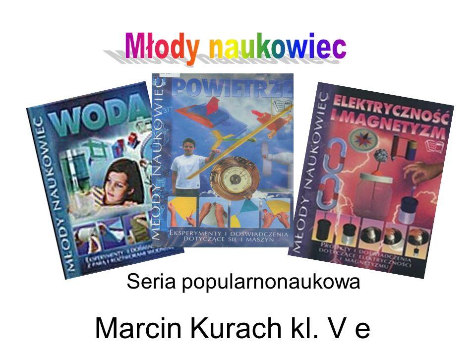Seria popularnonaukowa Marcin Kurach kl. V e