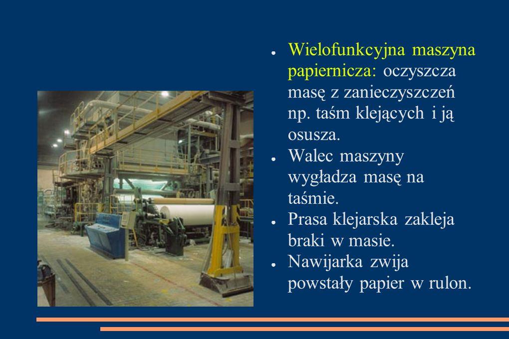 Wielofunkcyjna maszyna papiernicza: oczyszcza masę z zanieczyszczeń np. taśm klejących i ją osusza. Walec maszyny wygładza masę na taśmie. Prasa kleja