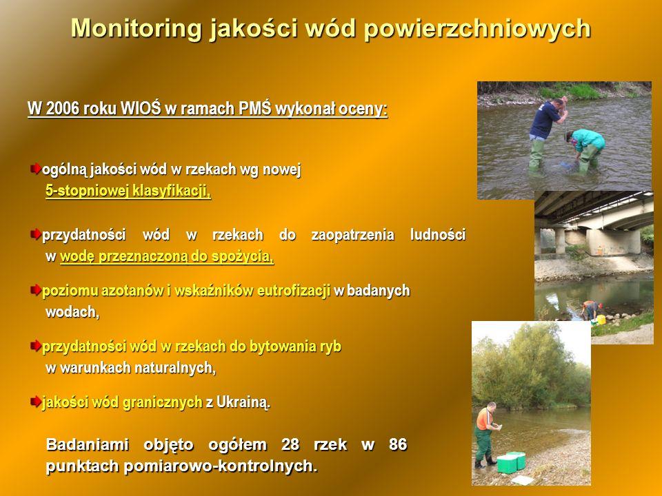 W 2006 roku WIOŚ w ramach PMŚ wykonał oceny: ogólną jakości wód w rzekach wg nowej 5-stopniowej klasyfikacji, 5-stopniowej klasyfikacji, przydatności