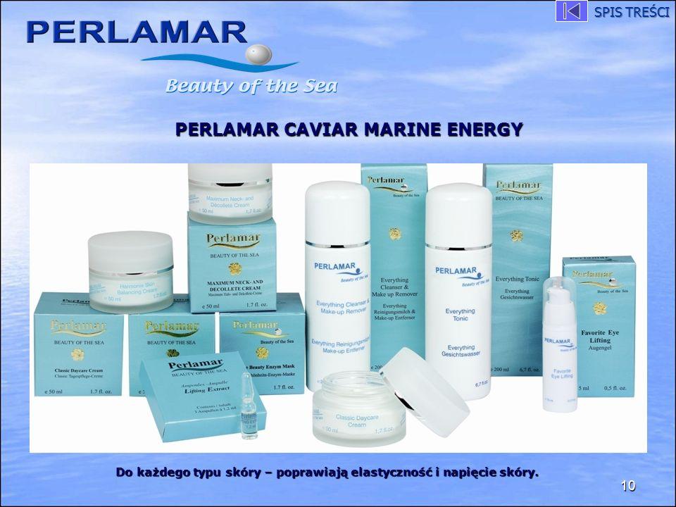 10 PERLAMAR CAVIAR MARINE ENERGY Do każdego typu skóry – poprawiają elastyczność i napięcie skóry. SPIS TREŚCI