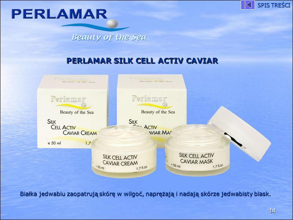 14 PERLAMAR SILK CELL ACTIV CAVIAR Białka jedwabiu zaopatrują skórę w wilgoć, naprężają i nadają skórze jedwabisty blask. SPIS TREŚCI
