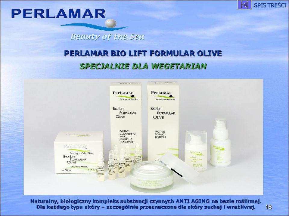 18 PERLAMAR BIO LIFT FORMULAR OLIVE SPECJALNIE DLA WEGETARIAN Naturalny, biologiczny kompleks substancji czynnych ANTI AGING na bazie roślinnej. Dla k