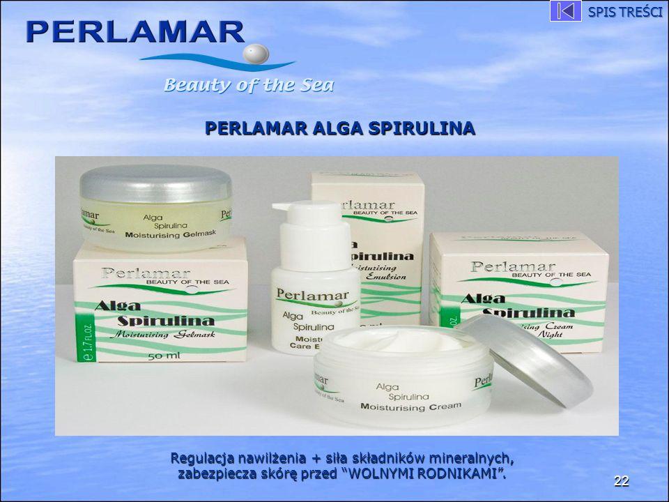 22 PERLAMAR ALGA SPIRULINA Regulacja nawilżenia + siła składników mineralnych, zabezpiecza skórę przed WOLNYMI RODNIKAMI. SPIS TREŚCI