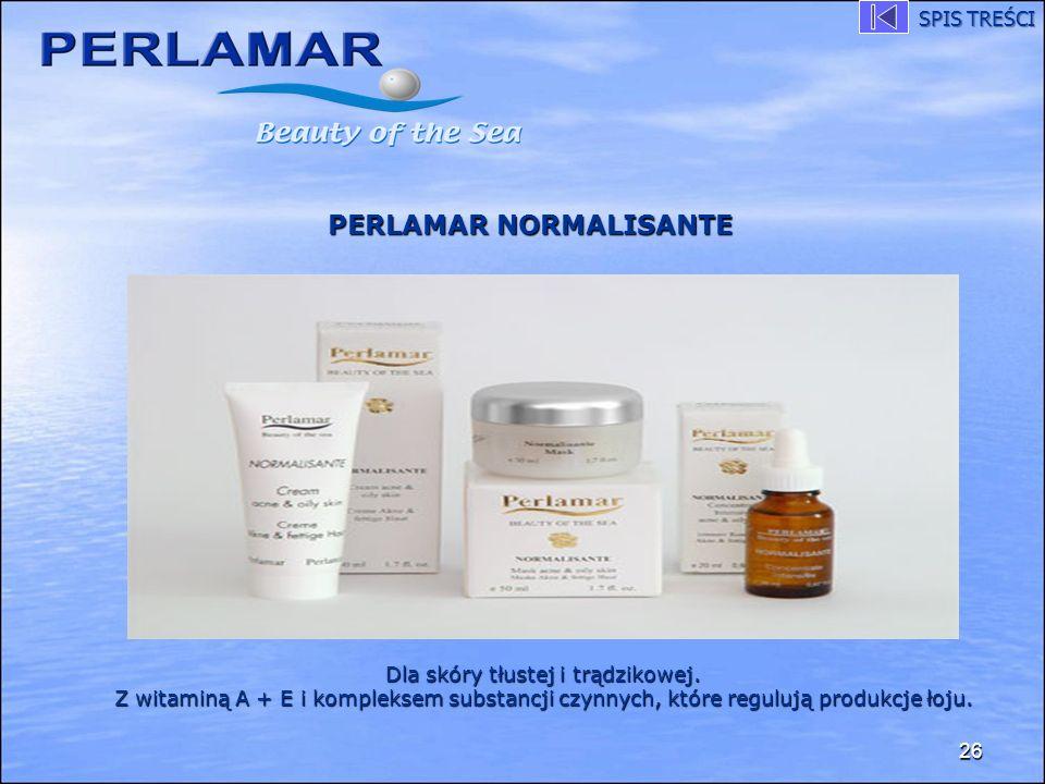 26 PERLAMAR NORMALISANTE Dla skóry tłustej i trądzikowej. Z witaminą A + E i kompleksem substancji czynnych, które regulują produkcje łoju. SPIS TREŚC