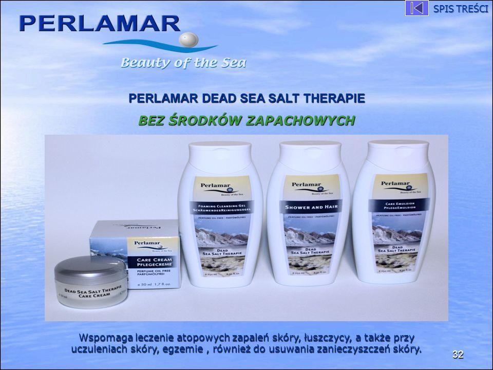 32 PERLAMAR DEAD SEA SALT THERAPIE BEZ ŚRODKÓW ZAPACHOWYCH Wspomaga leczenie atopowych zapaleń skóry, łuszczycy, a także przy uczuleniach skóry, egzem