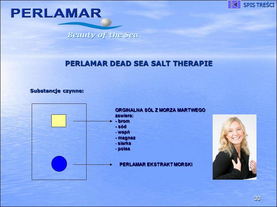 PERLAMAR DEAD SEA SALT THERAPIE 33 ORGINALNA SÓL Z MORZA MARTWEGO zawiera: - brom - sód - wapń - magnez - siarka - potas PERLAMAR EKSTRAKT MORSKI Subs