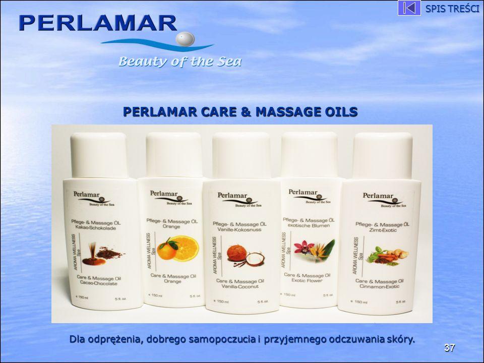 37 PERLAMAR CARE & MASSAGE OILS Dla odprężenia, dobrego samopoczucia i przyjemnego odczuwania skóry. SPIS TREŚCI