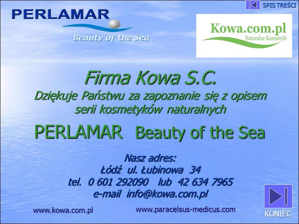 Firma Kowa S.C. Dziękuje Państwu za zapoznanie się z opisem serii kosmetyków naturalnych PERLAMAR Beauty of the Sea Nasz adres: Łódź ul. Łubinowa 34 t