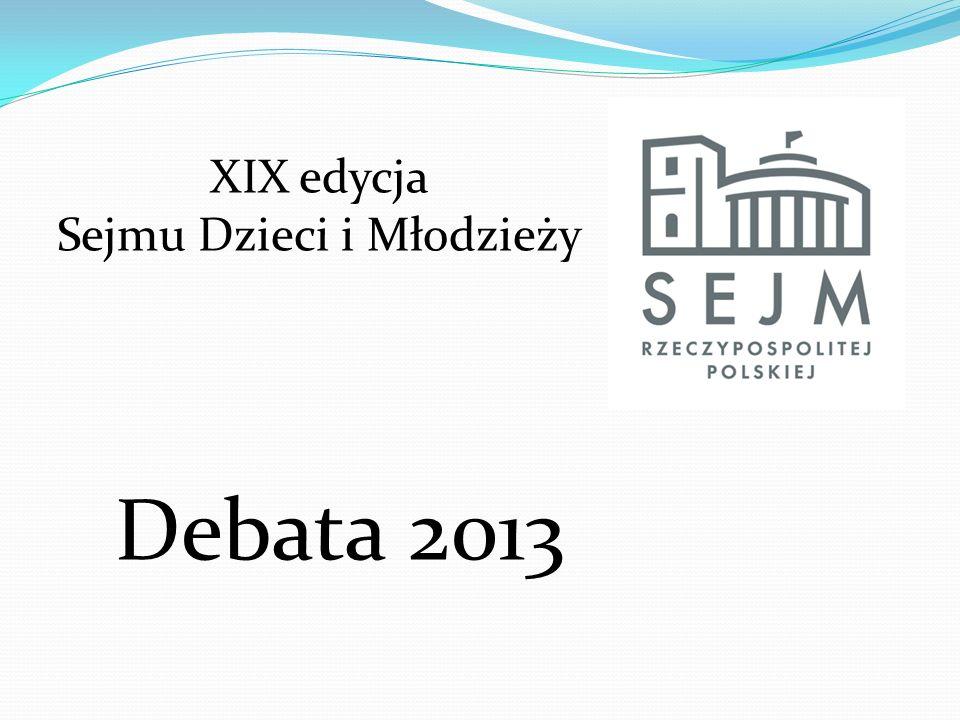 Debata 2013 XIX edycja Sejmu Dzieci i Młodzieży