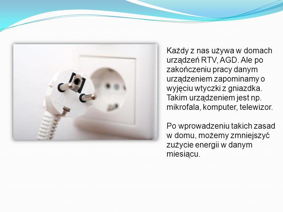 Każdy z nas używa w domach urządzeń RTV, AGD.