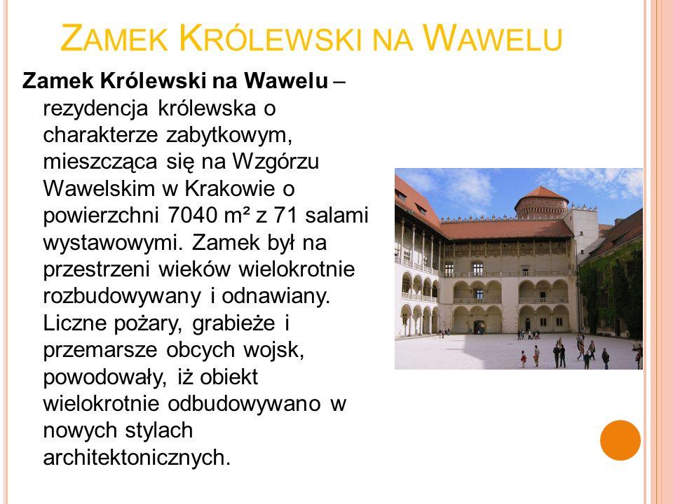 Z AMEK K RÓLEWSKI NA W AWELU Zamek Królewski na Wawelu – rezydencja królewska o charakterze zabytkowym, mieszcząca się na Wzgórzu Wawelskim w Krakowie