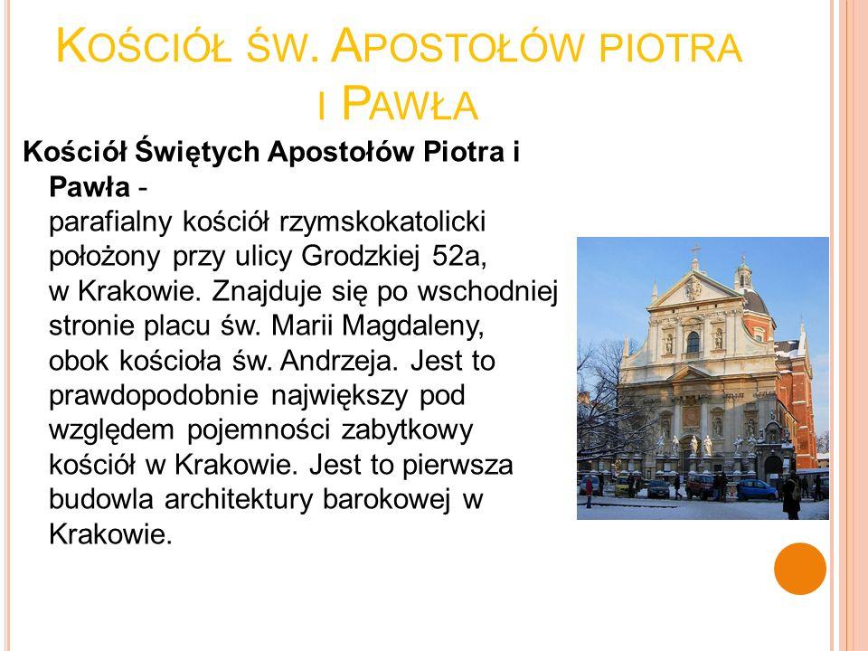 K OŚCIÓŁ ŚW. A POSTOŁÓW PIOTRA I P AWŁA Kościół Świętych Apostołów Piotra i Pawła - parafialny kościół rzymskokatolicki położony przy ulicy Grodzkiej