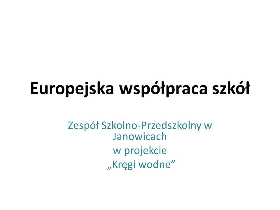 Europejska współpraca szkół Zespół Szkolno-Przedszkolny w Janowicach w projekcie Kręgi wodne