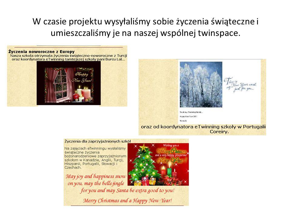 W czasie projektu wysyłaliśmy sobie życzenia świąteczne i umieszczaliśmy je na naszej wspólnej twinspace.