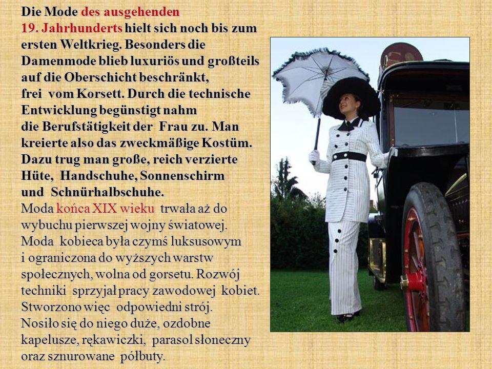 Die Mode des ausgehenden 19. Jahrhunderts hielt sich noch bis zum ersten Weltkrieg. Besonders die Damenmode blieb luxuriös und großteils auf die Obers