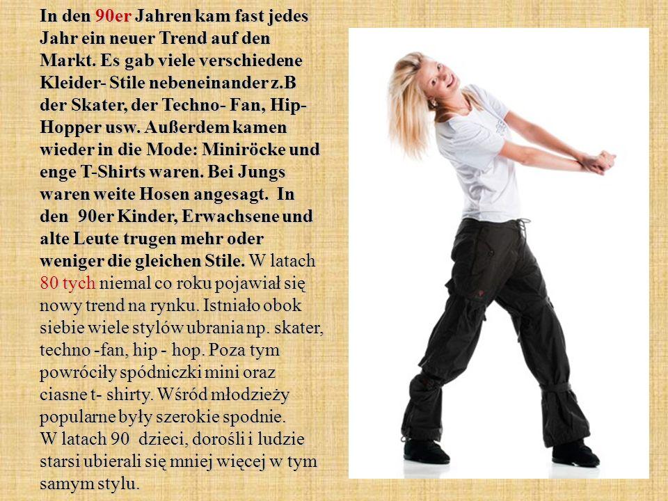 In den 90er Jahren kam fast jedes Jahr ein neuer Trend auf den Markt. Es gab viele verschiedene Kleider- Stile nebeneinander z.B der Skater, der Techn