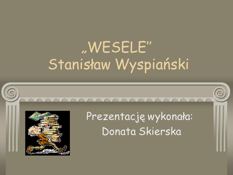 Geneza utworu Wesele jest przeniesieniem na scenę teatru autentycznych wydarzeń nocy z 20 na 21 listopada 1900r., kiedy w Bronowicach Małych pod Krakowem w domu malarz Włodzimierza Tetmajera odbywało się wesele poety Lucjana Rydla z chłopką Jadwigą Mikołajczykówną.