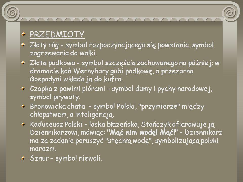 SCENY: Scena zasłuchania (akt III, sc.33-35) - symbol marazmu i uśpienia, oczekiwania na mitycznego bohatera, który miałby zbawić Polskę i wyswobodzić ją z niewoli; ukazany został tu upadek mitu o romantycznej wizji o cudownym ocaleniu narodu Scena z kosami (akt III, sc.