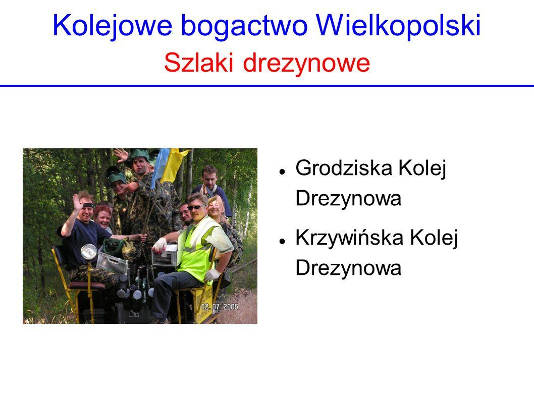 Kolejowe bogactwo Wielkopolski Szlaki drezynowe Grodziska Kolej Drezynowa Krzywińska Kolej Drezynowa