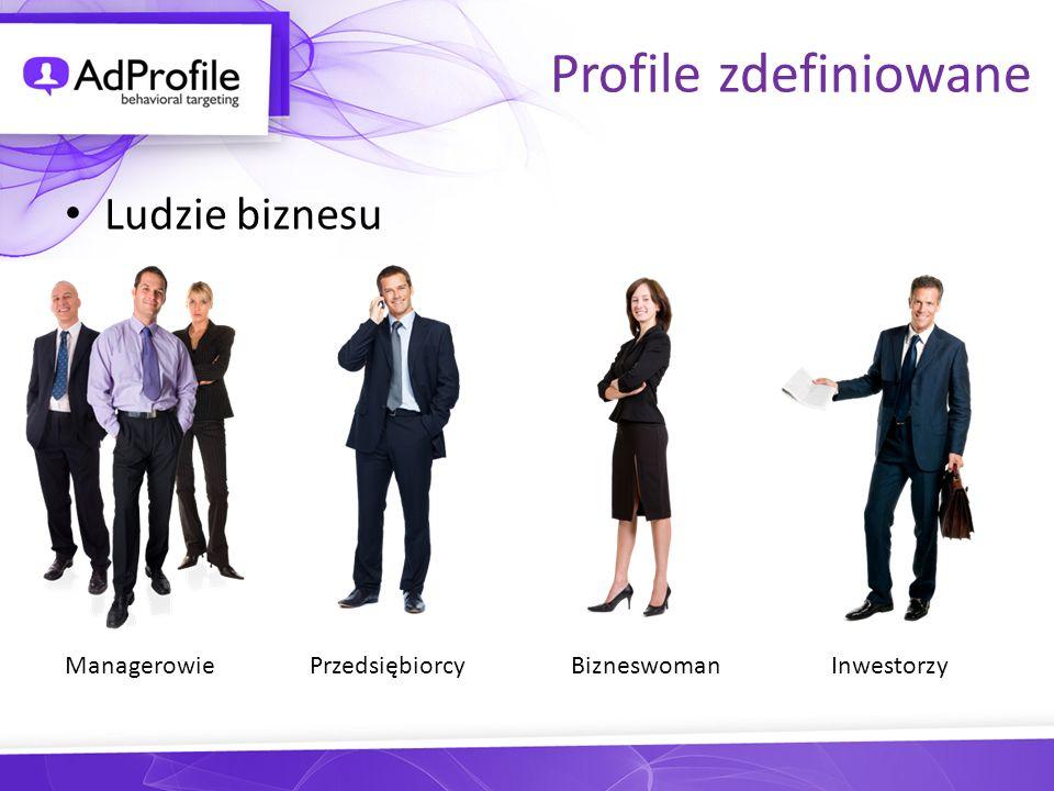 Profile zdefiniowane Ludzie biznesu ManagerowiePrzedsiębiorcyBizneswomanInwestorzy