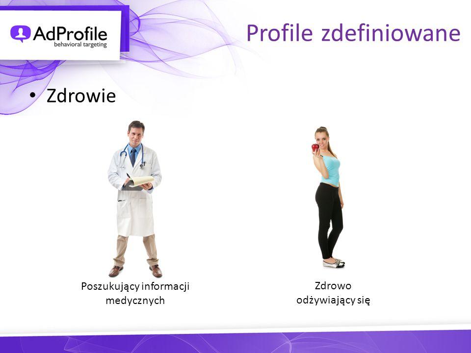Profile zdefiniowane Zdrowie Poszukujący informacji medycznych Zdrowo odżywiający się