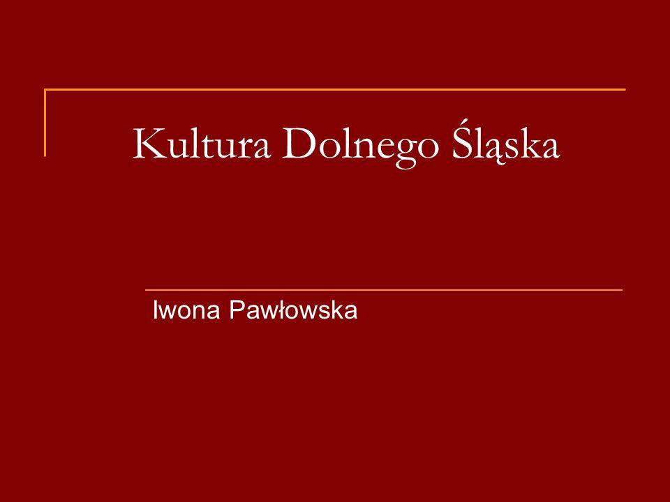 Kultura Dolnego Śląska Iwona Pawłowska