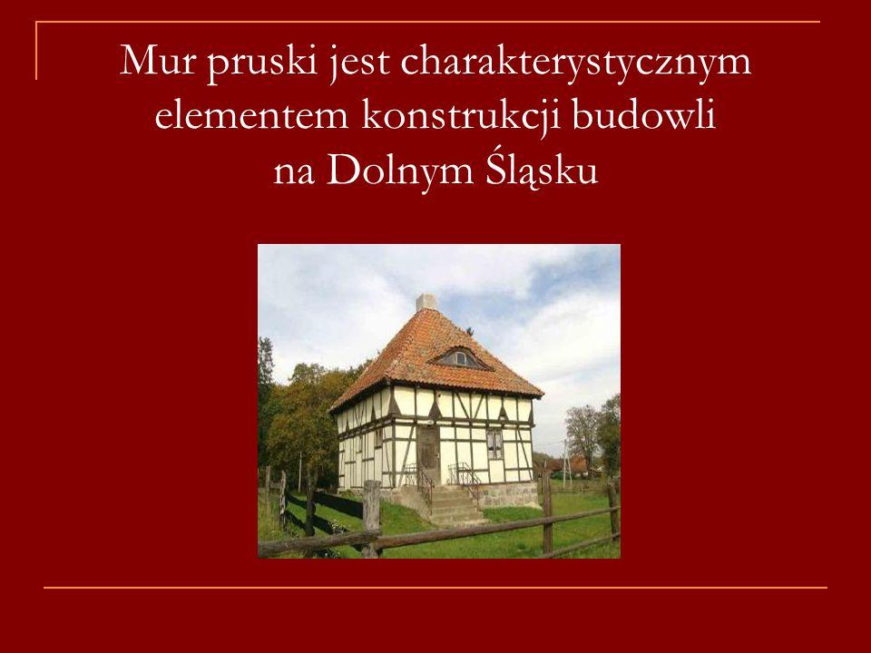 Mur pruski jest charakterystycznym elementem konstrukcji budowli na Dolnym Śląsku