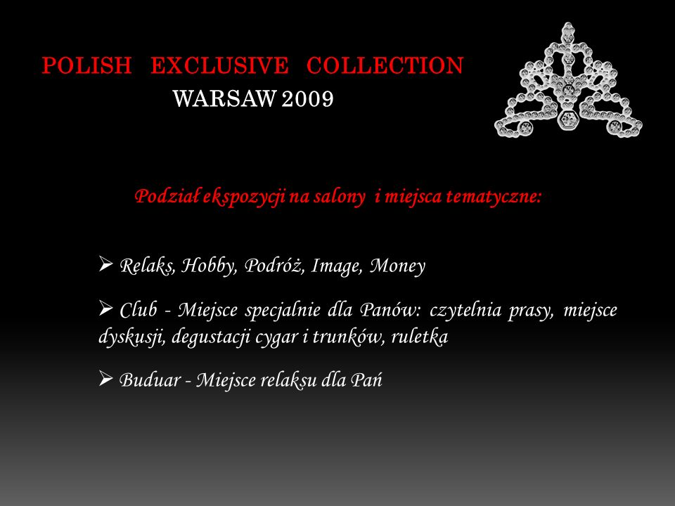 POLISH EXCLUSIVE COLLECTION WARSAW 2009 Relaks, Hobby, Podróż, Image, Money Club - Miejsce specjalnie dla Panów: czytelnia prasy, miejsce dyskusji, de