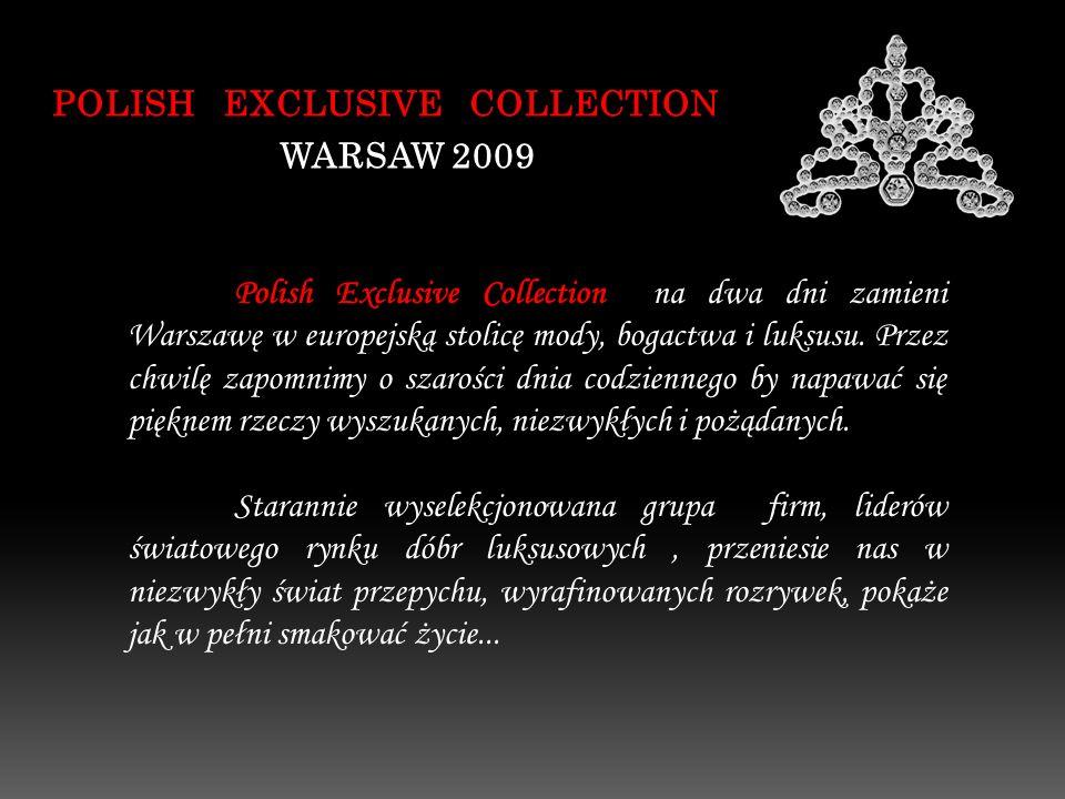 Polish Exclusive Collection na dwa dni zamieni Warszawę w europejską stolicę mody, bogactwa i luksusu.