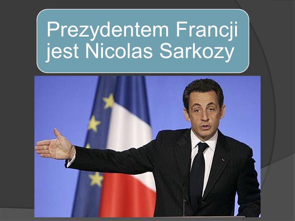 Prezydentem Francji jest Nicolas Sarkozy