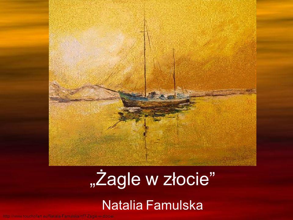 Żagle w złocie Natalia Famulska http://www.touchofart.eu/Natalia-Famulska/nf7-Zagle-w-zlocie/