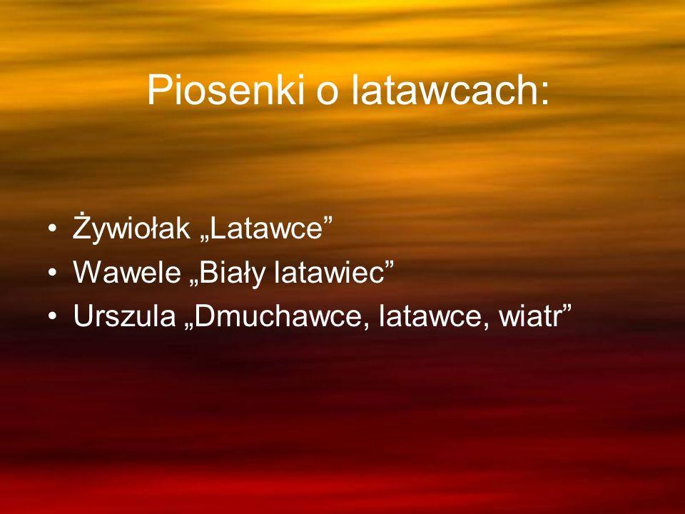 Piosenki o latawcach: Żywiołak Latawce Wawele Biały latawiec Urszula Dmuchawce, latawce, wiatr