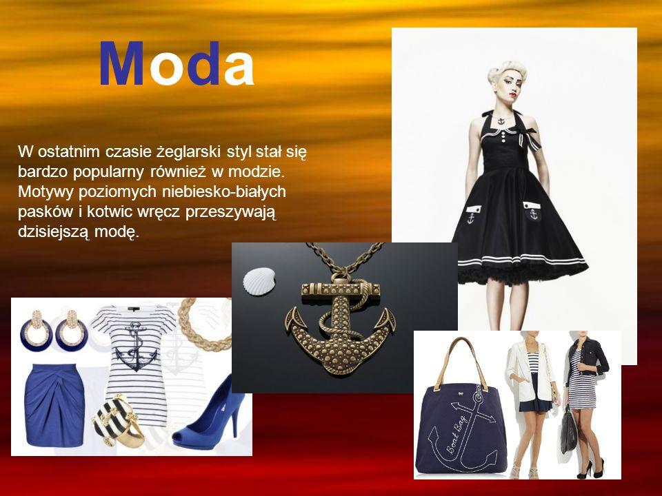 W ostatnim czasie żeglarski styl stał się bardzo popularny również w modzie. Motywy poziomych niebiesko-białych pasków i kotwic wręcz przeszywają dzis