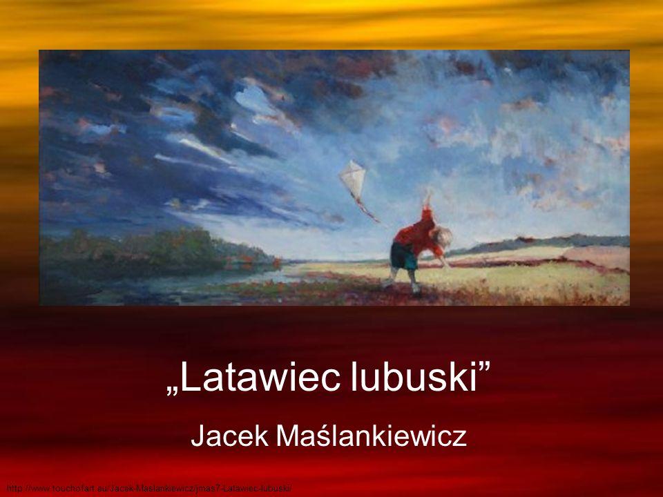 Latawiec lubuski Jacek Maślankiewicz http://www.touchofart.eu/Jacek-Maslankiewicz/jmas7-Latawiec-lubuski/