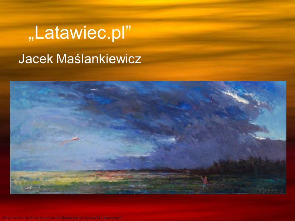 Latawiec.pl Jacek Maślankiewicz http://www.touchofart.eu/Jacek-Maslankiewicz/jmas14-Latawiecpl/