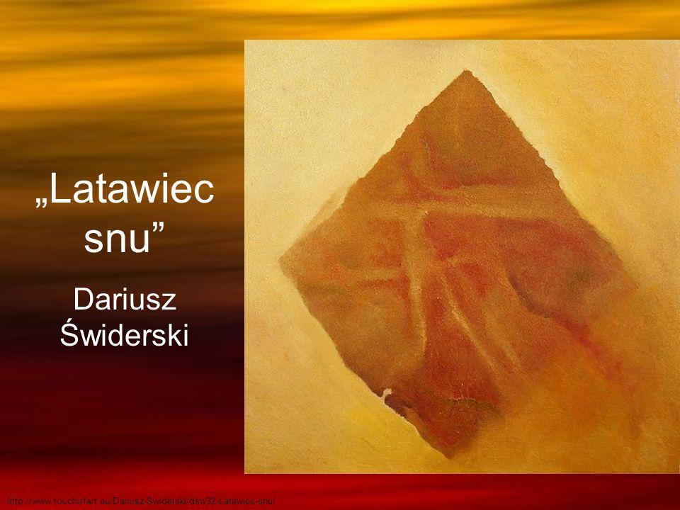 Latawiec snu Dariusz Świderski http://www.touchofart.eu/Dariusz-Swiderski/dsw32-Latawiec-snu/