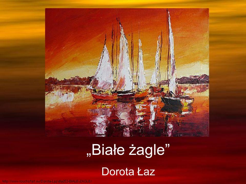 Białe żagle Dorota Łaz http://www.touchofart.eu/Dorota-Laz/dla203-BIALE-ZAGLE/