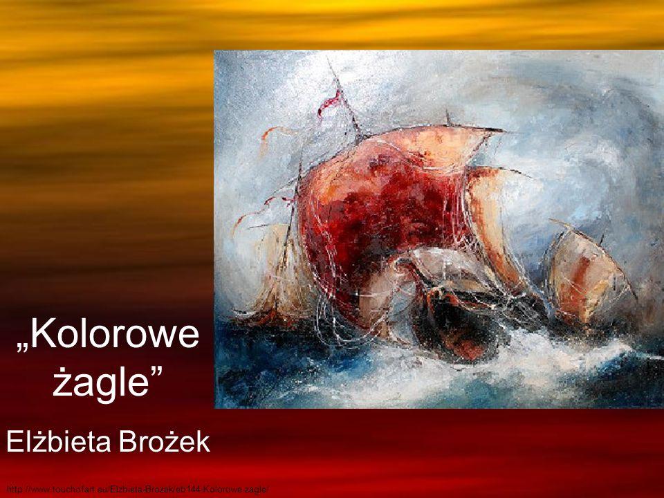 Kolorowe żagle Elżbieta Brożek http://www.touchofart.eu/Elzbieta-Brozek/eb144-Kolorowe-zagle/