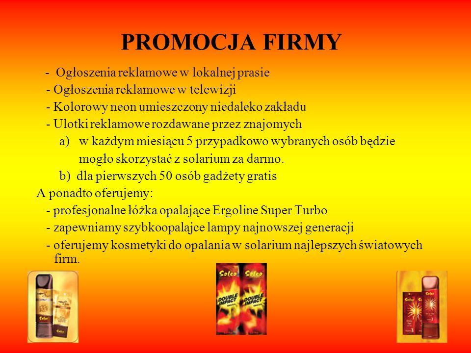 PROMOCJA FIRMY - Ogłoszenia reklamowe w lokalnej prasie - Ogłoszenia reklamowe w telewizji - Kolorowy neon umieszczony niedaleko zakładu - Ulotki rekl