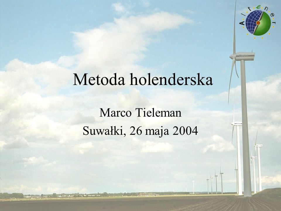 Sytuacja holenderska Wykorzystanie wiatru, typowe dla Holandii Tradycyjne zjawisko kulturowe Nowa moda Wysoki potencjał - zaludnienie kraju