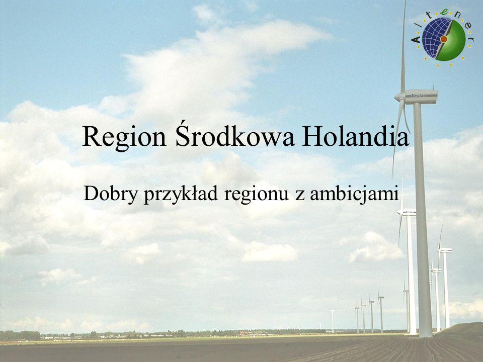 Region Środkowa Holandia Dobry przykład regionu z ambicjami