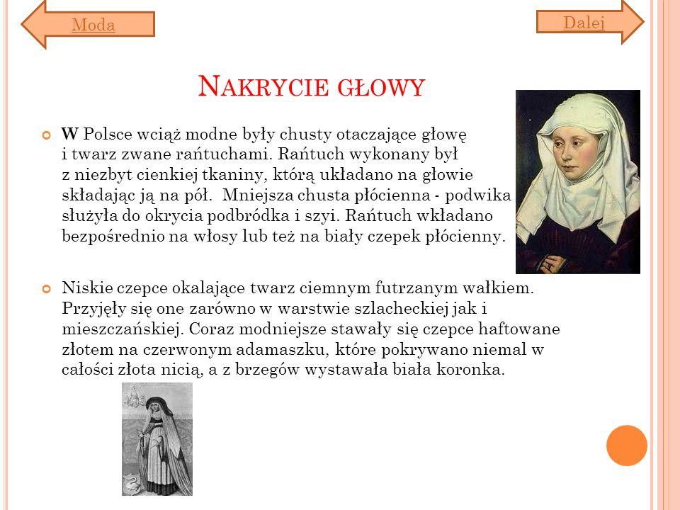 N AKRYCIE GŁOWY W Polsce wciąż modne były chusty otaczające głowę i twarz zwane rańtuchami. Rańtuch wykonany był z niezbyt cienkiej tkaniny, którą ukł