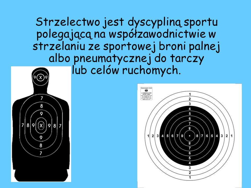 Strzelectwo jest dyscypliną sportu polegającą na współzawodnictwie w strzelaniu ze sportowej broni palnej albo pneumatycznej do tarczy lub celów rucho