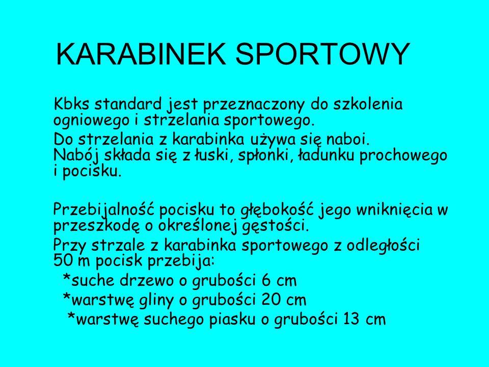 KARABINEK SPORTOWY Kbks standard jest przeznaczony do szkolenia ogniowego i strzelania sportowego. Do strzelania z karabinka używa się naboi. Nabój sk