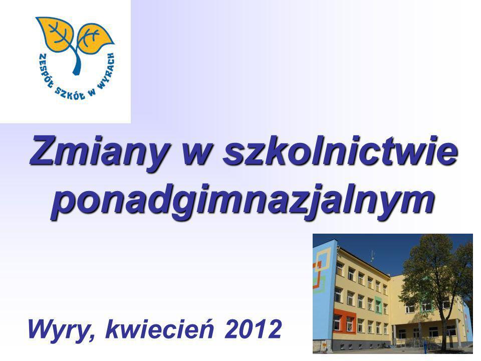 Zmiany w szkolnictwie ponadgimnazjalnym Wyry, kwiecień 2012