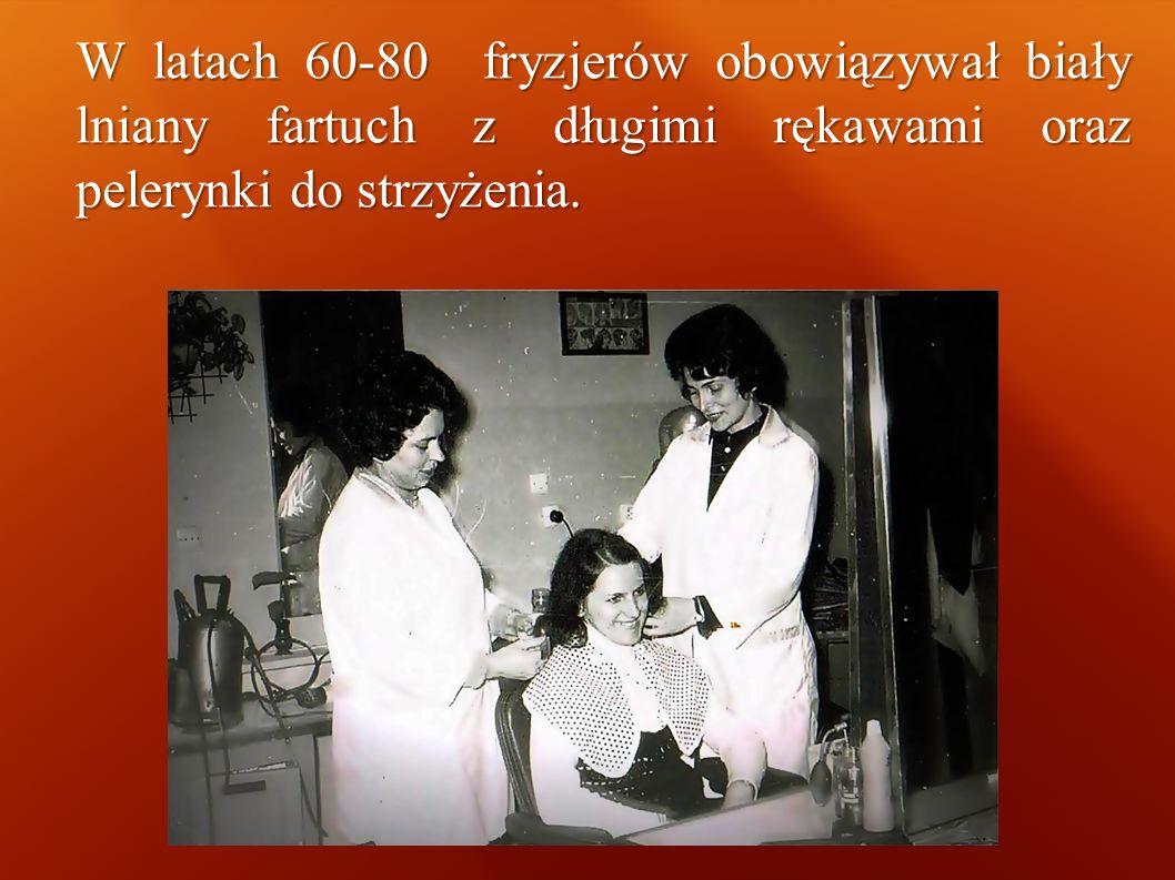 W latach 60-80 fryzjerów obowiązywał biały lniany fartuch z długimi rękawami oraz pelerynki do strzyżenia.